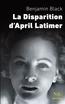 La Disparition d'April Latimer | BLACK, Benjamin