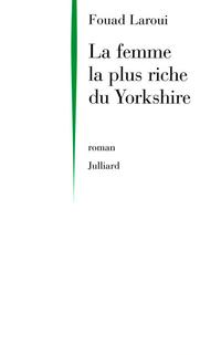 La femme la plus riche du Yorkshire | LAROUI, Fouad