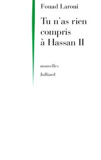 Tu n'as rien compris à Hassan II | LAROUI, Fouad