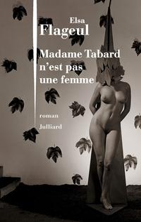 Madame Tabard n'est pas une femme | FLAGEUL, Elsa