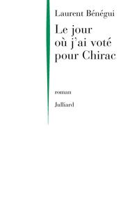Le Jour où j'ai voté pour Chirac