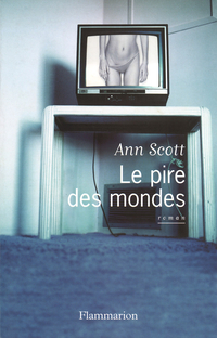 Le pire des mondes | Scott, Ann