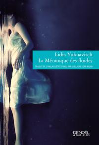 La mécanique des fluides | Yuknavitch, Lidia