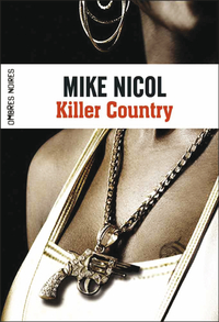 Trilogie de la Vengeance (Tome 2) - Killer Country | Nicol, Mike