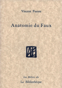 Anatomie du faux