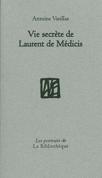 Vie secrète de Laurent de M...
