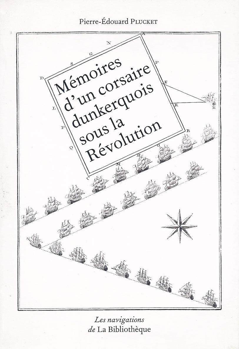 Mémoires d'un corsaire dunkerquois sous la Révolution