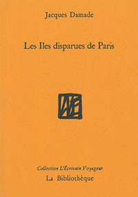 Les îles disparues de Paris