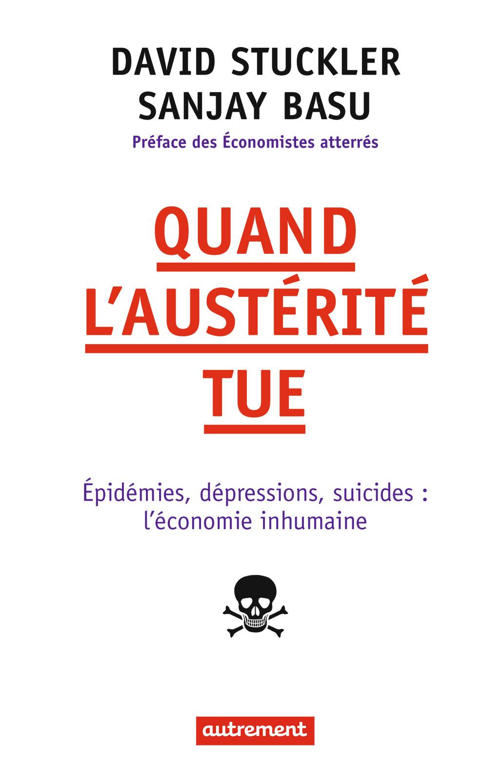 Quand l'austérité tue, EPIDÉMIES, DÉPRESSIONS, SUICIDES : L'ÉCONOMIE INHUMAINE