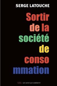 Sortir de la société de consommation | Latouche, Serge