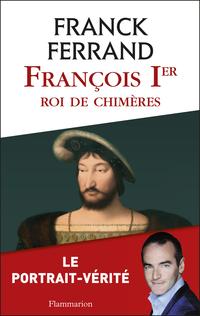 François 1er, roi de chimères | Ferrand, Franck