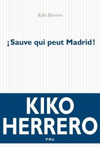 Sauve qui peut Madrid! | Herrero, Kiko