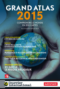 Image de couverture (Grand Atlas 2015. Comprendre le monde en 200 cartes)