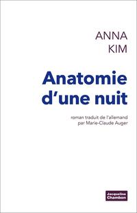 Anatomie d'une nuit | Kim, Anna