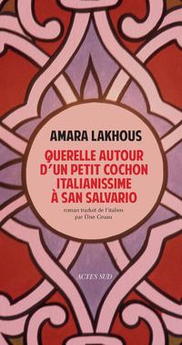 Querelle autour d'un petit cochon italianissime à San Salvario | Lakhous, Amara