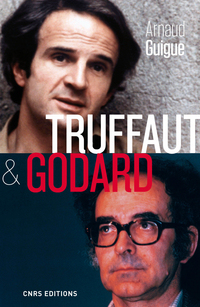 Truffaut & Godard | Guigue, Arnaud