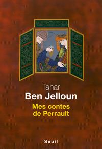 Mes contes de Perrault   Ben Jelloun, Tahar