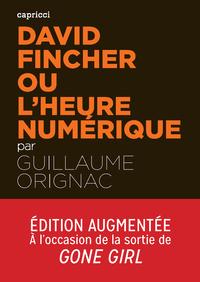 David Fincher ou l'heure numérique | ORIGNAC, Guillaume