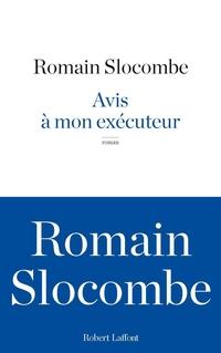 Avis à mon exécuteur | SLOCOMBE, Romain