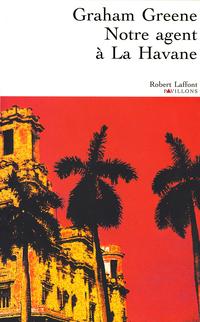 Notre agent à La Havane | GREENE, Graham