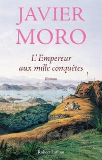 L'Empereur aux mille conquêtes | MORO, Javier