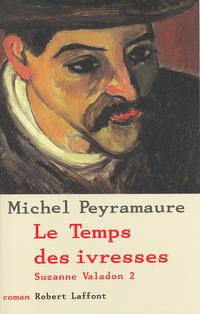 Le Temps des ivresses - Tome 2 | PEYRAMAURE, Michel