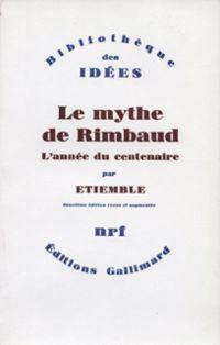 Le mythe de Rimbaud. L'anné...