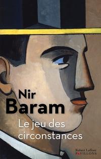 Le Jeu des circonstances | BARAM, Nir