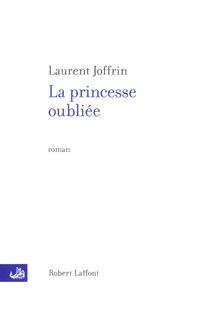 La princesse oubliée | JOFFRIN, Laurent