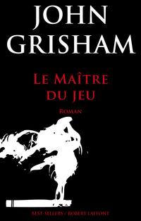 Le Maître du jeu | GRISHAM, John