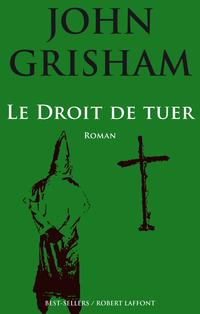 Le Droit de tuer | GRISHAM, John