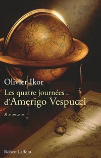 Les quatre journées d'Amerigo Vespucci | IKOR, Olivier