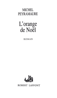 L'orange de Noël | PEYRAMAURE, Michel