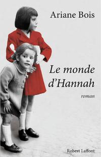 Le monde d'Hannah   BOIS, Ariane