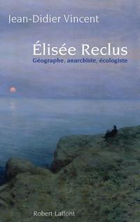 Elisée Reclus | VINCENT, Jean-Didier