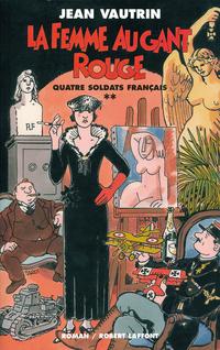 La femme au gant rouge - Quatre soldats français - T2 | VAUTRIN, Jean