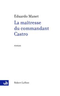 La maîtresse du commandant Castro | MANET, Eduardo