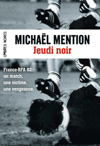 Jeudi noir (France - R.F.A. 82) | Mention, Michaël