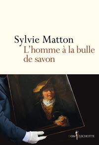 L'Homme à la bulle de savon | Matton, Sylvie
