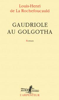 Gaudriole au Golgotha