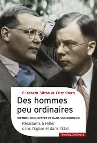 Des hommes peu ordinaires. Dietrich Bonhoeffer et Hans von Dohnanyi, résistants à Hitler dans l'Église et dans l'État