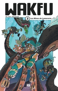 Wakfu Manga - Tome 3 - Les Mines de Lamororia