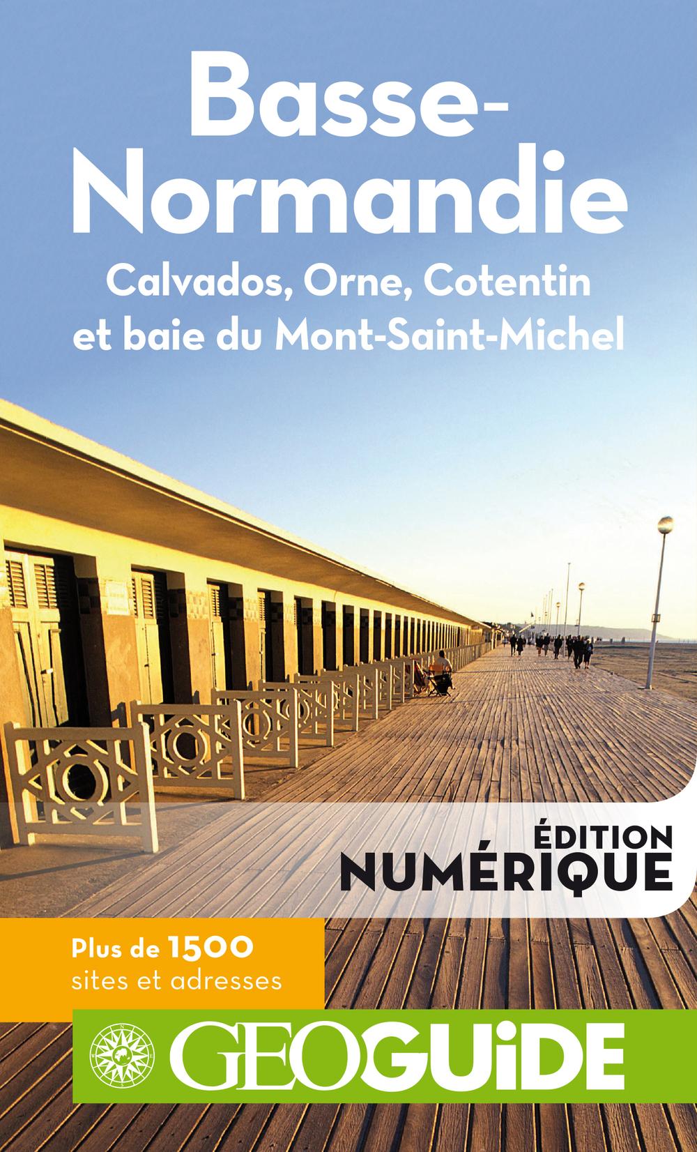 GEOguide Basse-Normandie. Calvados, Orne, Cotentin et baie du Mont-Saint-Michel |