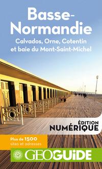 GEOguide Basse-Normandie. Calvados, Orne, Cotentin et baie du Mont-Saint-Michel | Collectif Gallimard Loisirs,