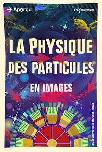 La physique des particules ...