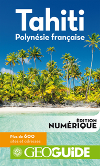 GEOguide Tahiti Polynésie française | Collectif Gallimard Loisirs,