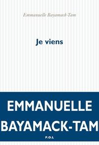 Je viens | Bayamack-Tam, Emmanuelle