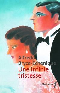 Une infinie tristesse   Bryce-Echenique, Alfredo