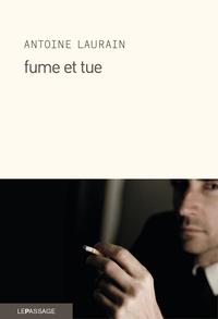 Fume et tue