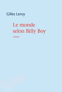Le monde selon Billy Boy | Leroy, Gilles